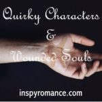 Quirky Characters & Wounded Souls