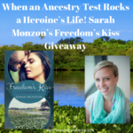 When an Ancestry Test Rocks a Heroine's Life! Sarah Monzon's Freedom's Kiss Giveaway