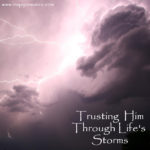 Trusting Him Through Life's Storms