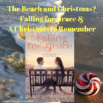 The Beach and Christmas? Falling for Grace and A Christmas to Remember