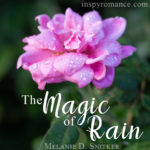 The Magic of Rain and a #Giveaway by Melanie D. Snitker
