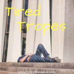 Tired Tropes