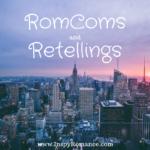RomComs and Retellings