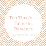 Ten Tips for a Fantastic Romance