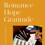Romance, Hope & Gratitude by Jolene Navarro