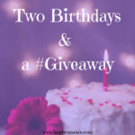 Two Birthdays & a #Giveaway