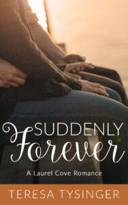 Suddenly Forever by Teresa Tysinger