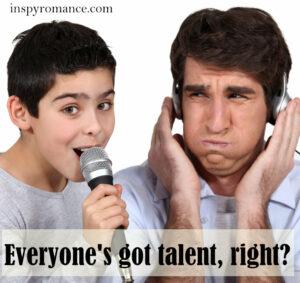Everyone's got talent, right?