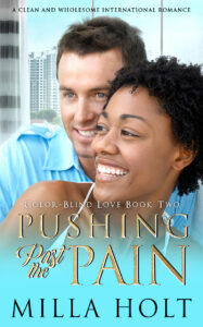 Pushing Past the Pain by Milla Holt