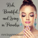 Rich, Beautiful, and Living in Paradise, beautiful woman
