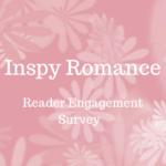 Inspy Romance Reader Engagement Survey